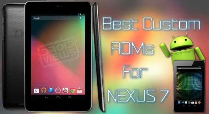 Best Custom ROMs for Asus/Google Nexus 7