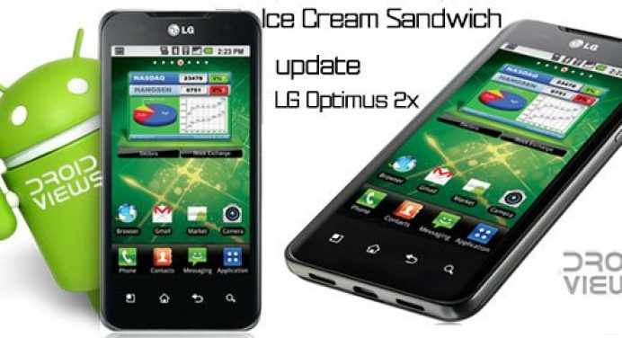LG Started Android 4.0 Ice Cream Sandwich Update Rollout for LG Optimus 2X