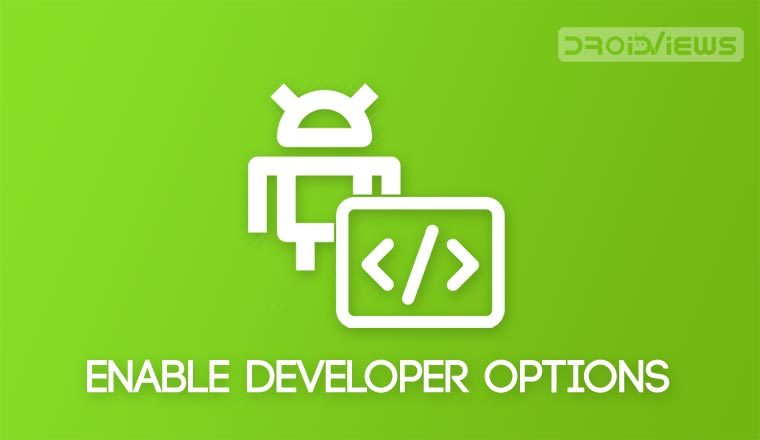 How to Enable Developer Options and USB Debugging on
