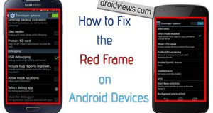How to Fix the Red Frame/Border Around the Screen of Android Devices