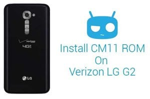 Install KitKat Based CM11 ROM on Verizon LG G2