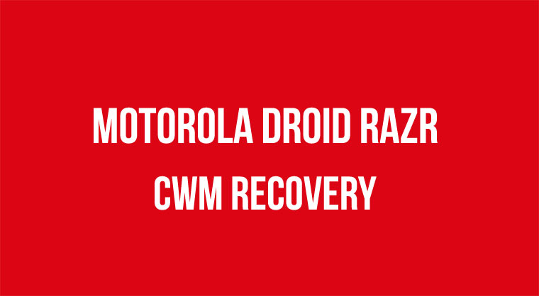 Motorola Droid Razr CWM recovery