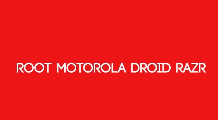 Root Motorola Droid Razr