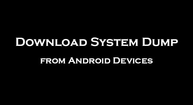 android system dump