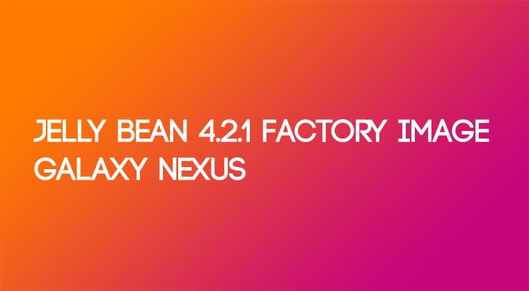 Galaxy Nexus Factory Image