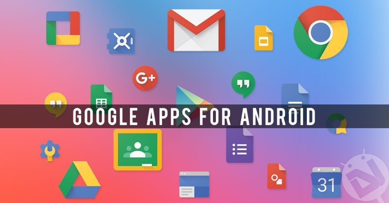 Download Latest Google Apps (Gapps) For Android - Latest Google Apps For Android - Droid Views