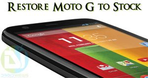 How to Restore Moto G to Stock and Downgrade Firmware