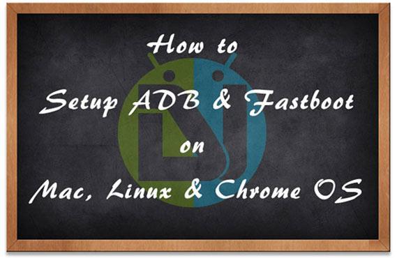 Easily Setup ADB and Fastboot on Mac, Linux and Chrome OS