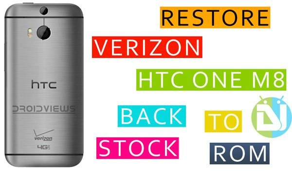 Restore Verizon HTC One M8 to Stock ROM with RUU
