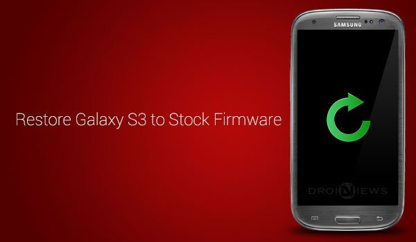 Restore Galaxy S3 to Stock Firmware and Reset Binary Counter