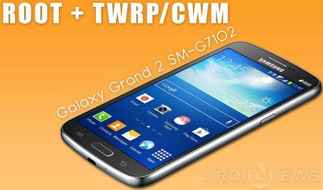 Root Galaxy Grand 2 SM-G7102 and Install TWRP/ CWM Recovery