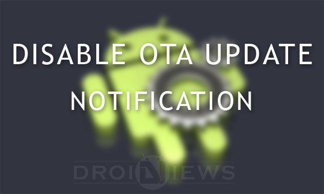 Disable OTA Notifications on Android Devices with or without