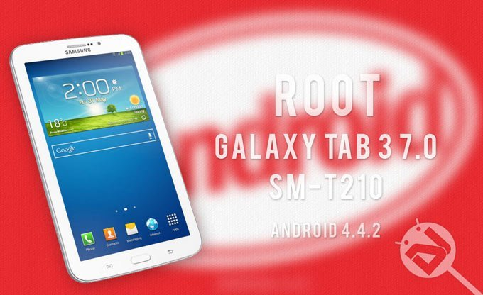 Root Galaxy Tab 3 7 0 SM-T211 /SM-T211M on Android 4 4 2 KitKat and