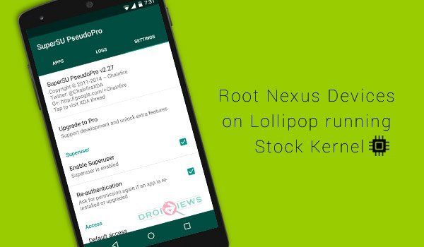 Now Root Nexus Devices on Lollipop Running Stock Kernel | DroidViews