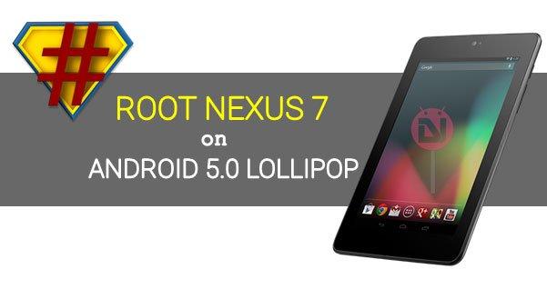 Root Nexus 7 2012 WiFi on Android Lollipop Using CF-Auto-Root