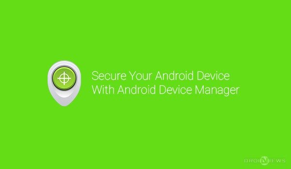 Secure Your Smartphone with Android Device Manager | DroidViews