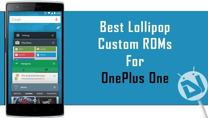 Top 3 Lollipop Custom ROMs for OnePlus One