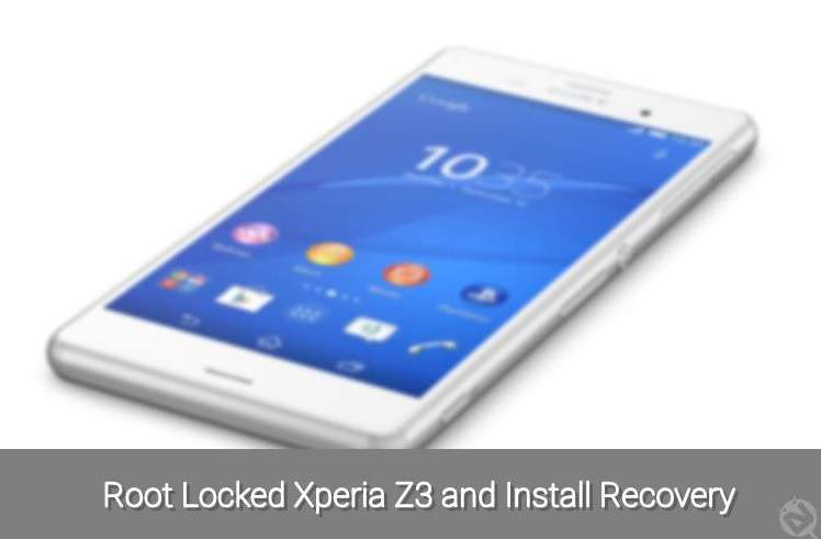 How to Root Xperia Z3 and install Recovery with Locked Bootloader
