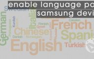 Samsung Devices - Enable Language Packs - Droid Views