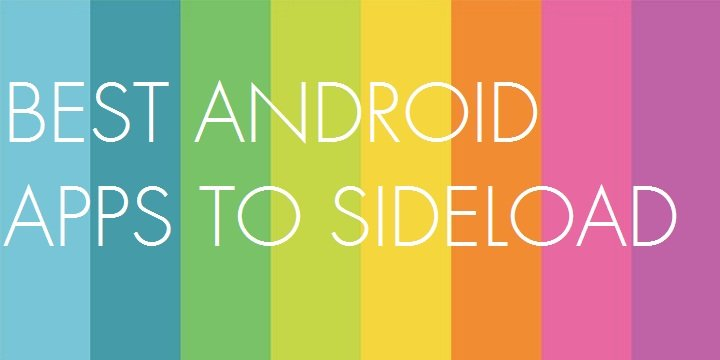 Best Android Apps To Sideload
