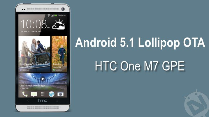 Install Android 5 1 Lollipop OTA on HTC One M7 Google Play Edition
