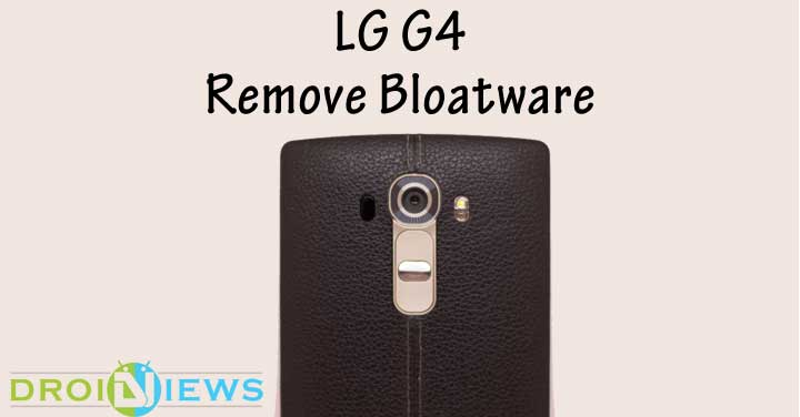 Remove Carrier Bloatware on LG G4 without Root