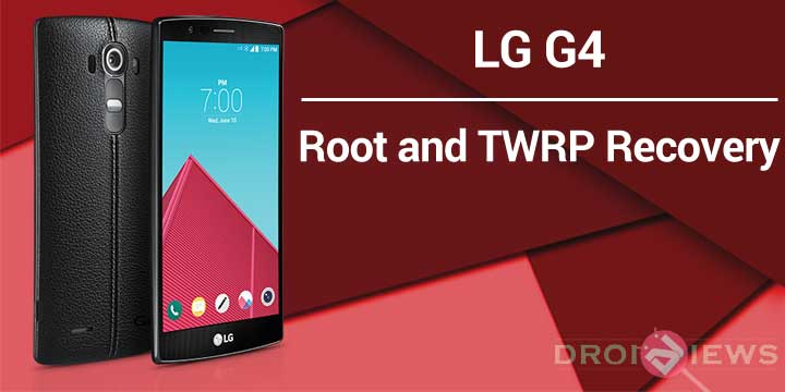 Root LG G4 and Install TWRP Recovery | DroidViews