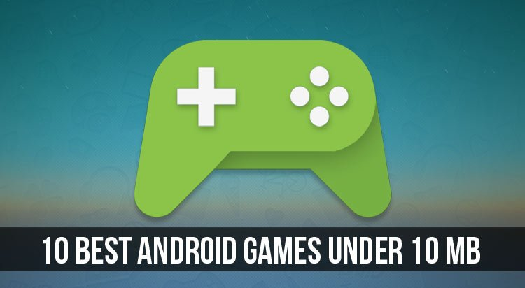 Android Games Under 10 MB