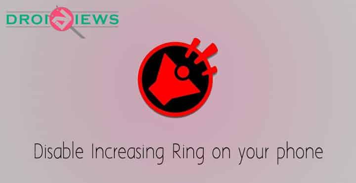 Disable Increasing Ringtone