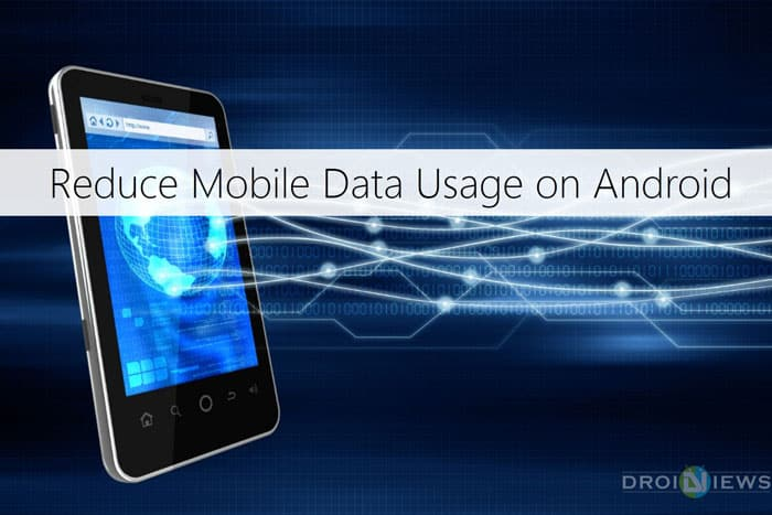 Reduce Mobile Data Usage on Android