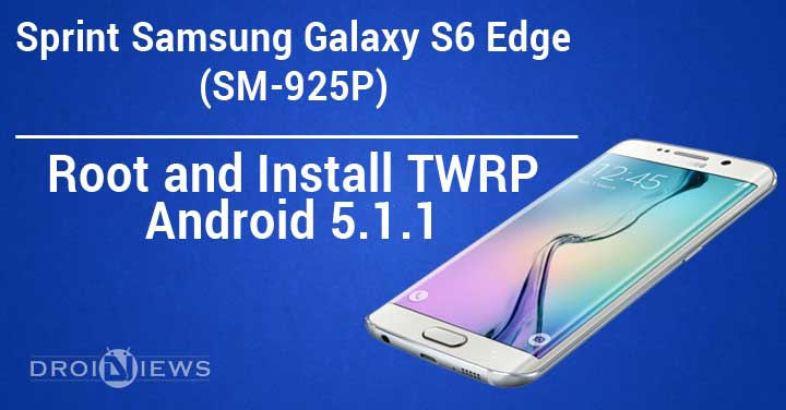 Root and Install TWRP on Sprint Samsung S6 Edge