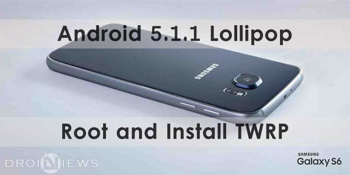 Root and TWRP on Galaxy S6 on 5.1.1