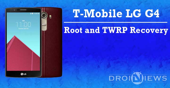 Root and Install TWRP Recovery on T-Mobile LG G4