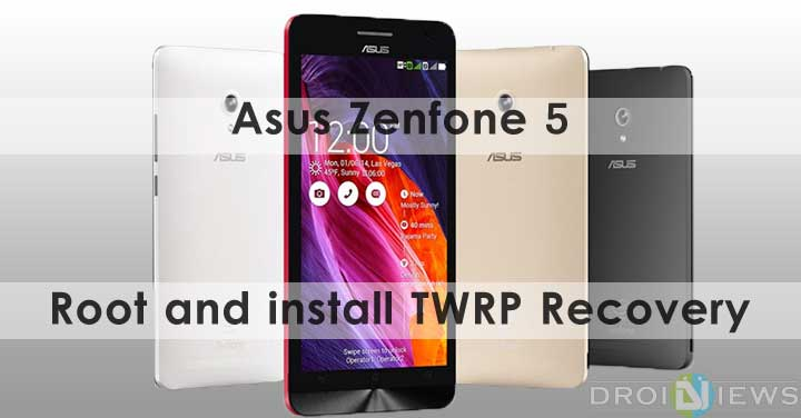 Root Asus Zenfone 5 and Install TWRP Recovery
