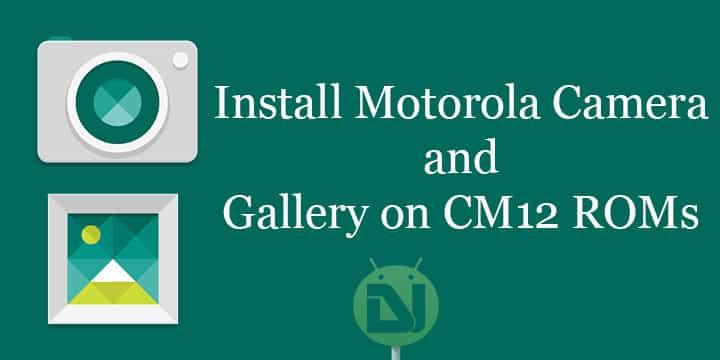 Install Motorola Camera and Motorola Gallery on CM12 1
