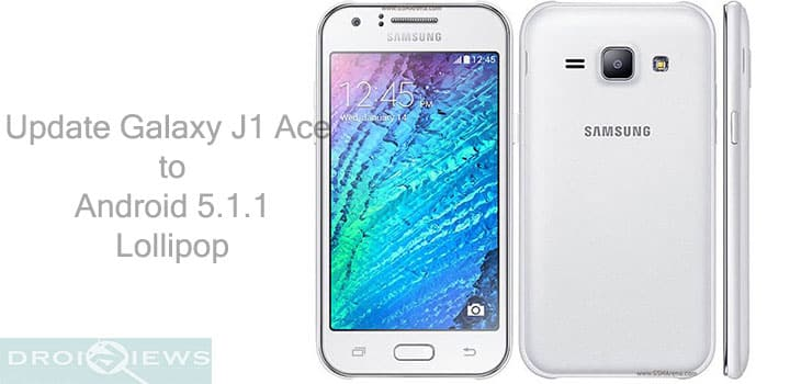 Install Android 5 1 1 Update on Galaxy J1 ACE SM-J110M