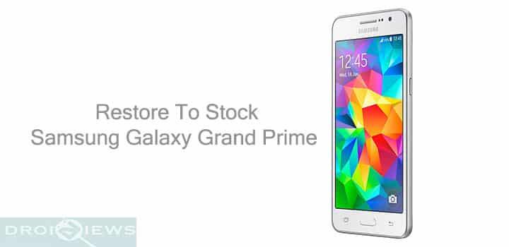 Restore Galaxy Grand Prime SM-G530M to Stock Firmware