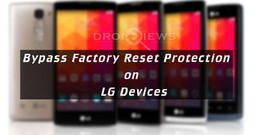 How to Bypass Factory Reset Protection on LG Devices