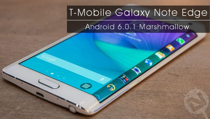 Install Android Marshmallow Firmware on T-Mobile Galaxy Note Edge