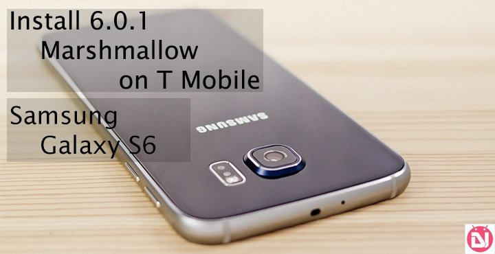 Install Android 6 0 1 Marshmallow Firmware on T-Mobile Galaxy S6