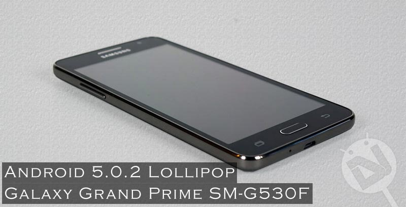 Update Galaxy Grand Prime SM-G530F to Android 5 0 2 Lollipop