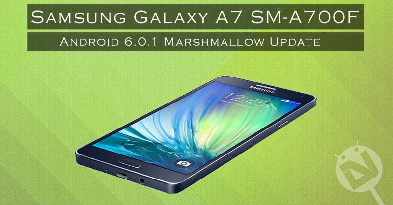 Update Samsung Galaxy A7 SM-A700F to Android 6 0 1 Marshmallow