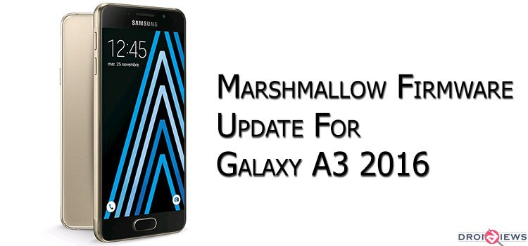 Update Galaxy A3 2016 SM A310F To Android 601 Marshmallow