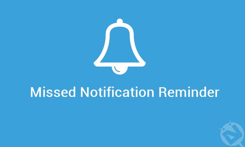 missed notification reminder