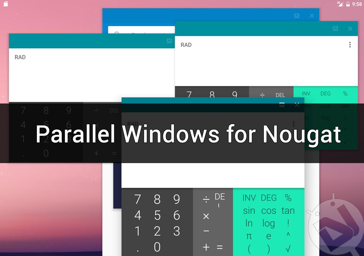 parallel windows for Android Nougat