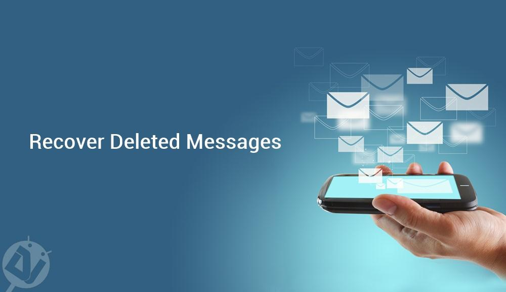 recover deleted messages android