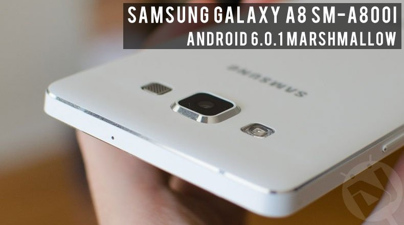 Install Android 6 0 1 Marshmallow Firmware on Galaxy A8 SM