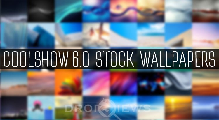Download CoolShow 6 0 Stock Wallpapers (107 FHD Wallpapers) | DroidViews