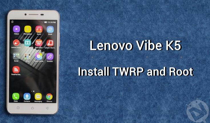 How to Install TWRP Recovery and Root Lenovo Vibe K5 | DroidViews