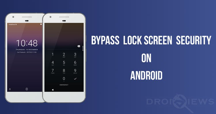 Bypass Lock Screen Security on Android (Pattern /Pin /Password
